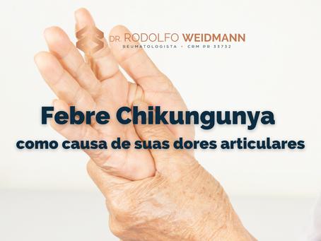 Febre Chikungunya como causa de suas dores articulares