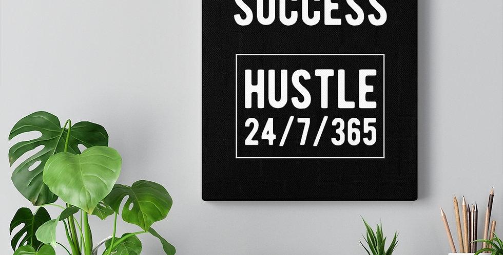 The secret for success. Hustle 24/7. Bold and inspiring motivational canvas prints