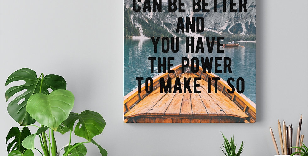 The future can be better. Bold and inspiring motivational canvas prints