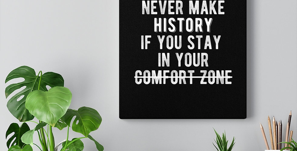 Don't stay in your comfort zone. Bold and inspiring motivational canvas print