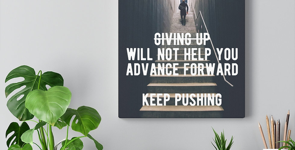 Don't give up. Keep pushing! Bold and inspiring motivational canvas print