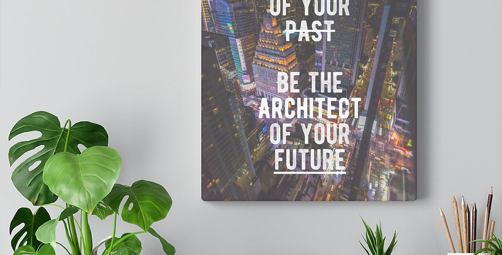 Be the architect of your future. Bold and inspiring motivational canvas prints