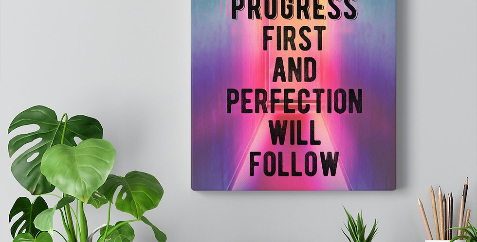 Strive for progress and perfection will follow. Bold and inspiring motivational canvas prints