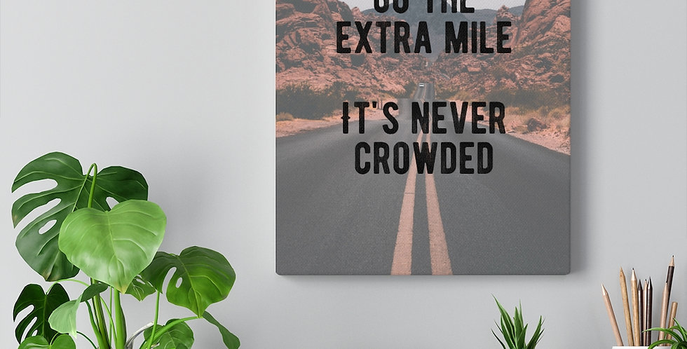 Go the extra mile. Bold and inspiring motivational canvas prints