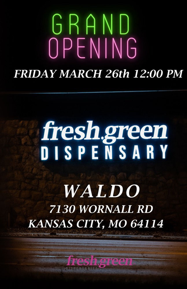 Grand Opening of Dispensary near you in Waldo KCMO fresh green!