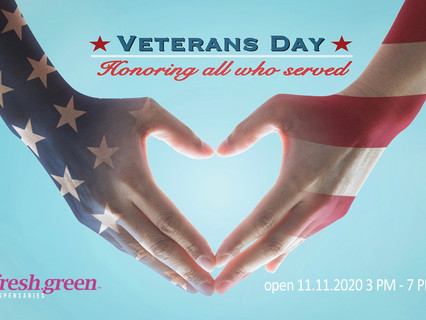 Veteran's Day: New Strains & Hours @ fresh.green on Wednesday