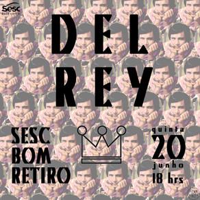 Del Rey @ Sesc Bom Retiro • 20.06