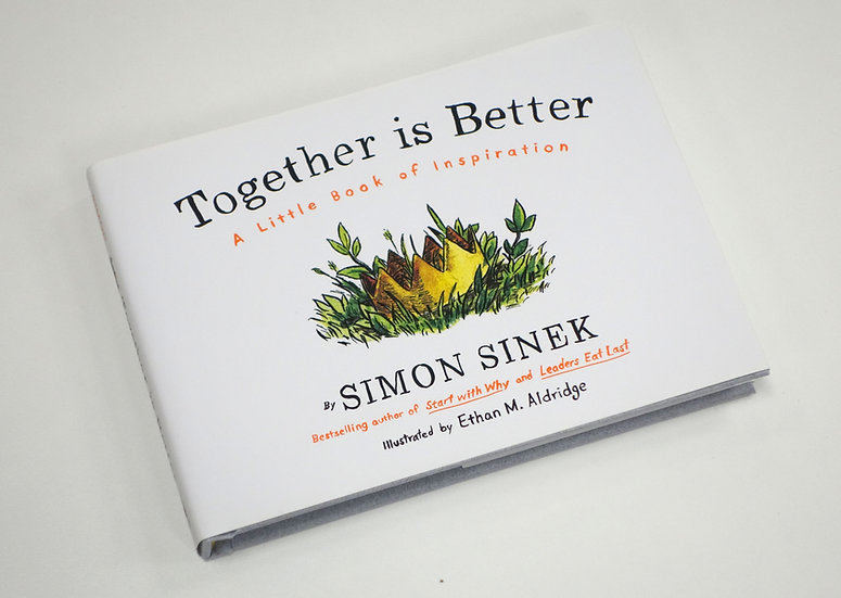 Together Is Better: A Little Book of Inspiration by Simon Sinek