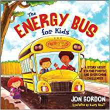 The Energy Bus for Kids: A Story about Staying Positive...by Jon Gordon