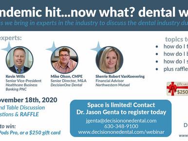 The Pandemic Hit...Now What? Dental Webinar