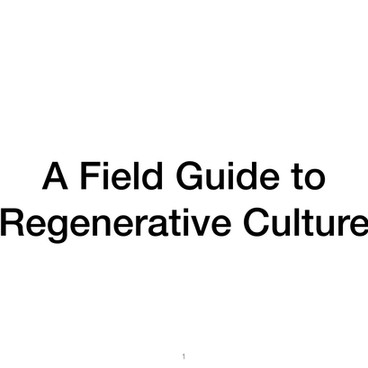 Field Guide to Regenerative Culture
