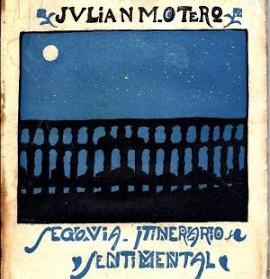 SEGOVIA, ITINERARIO SENTIMENTAL. CURIOSIDADES LITERARIAS