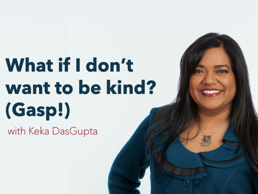 What if I don't want to be kind? Gasp! (Virtual Keynote Speech)
