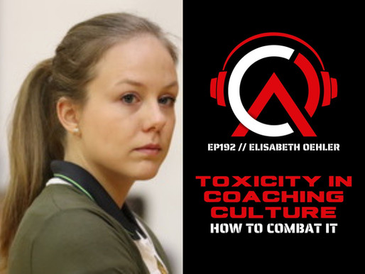 Art of Coaching Podcast: Toxicity in Coaching Culture
