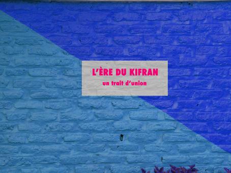 L'ère du Kifran