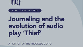 Journaling and the evolution of audio play 'Thief'