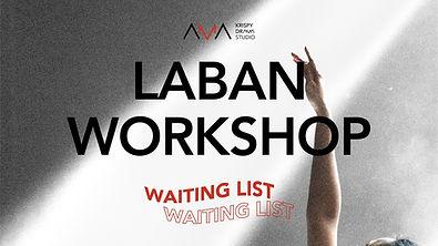 LABAN WORKSHOP WAITING LIST
