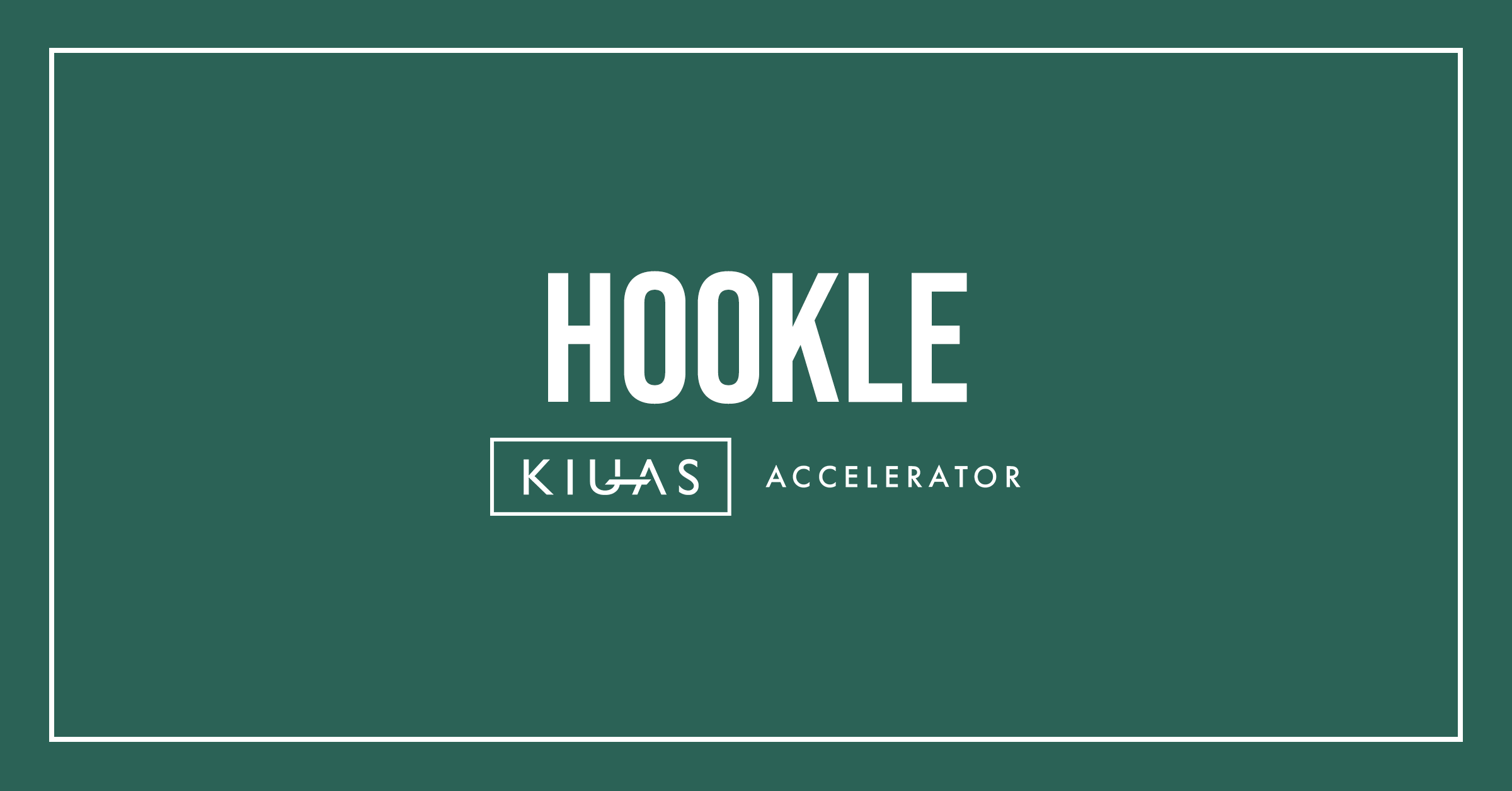 Hookle has been selected to participate in Kiuas Accelerator Program 2019!