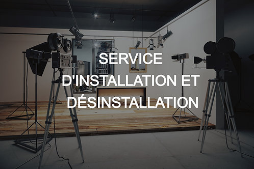 SERVICE D'INSTALLATION ET DÉSINSTALLATION