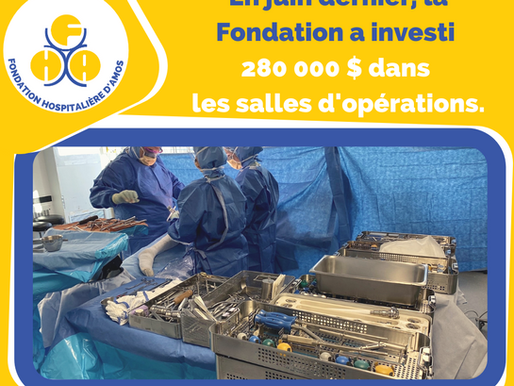 Suivi de l'impact du 280 000 $ investi au bloc opératoire de l'hôpital d'Amos.