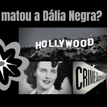 Quem matou a Dália Negra?