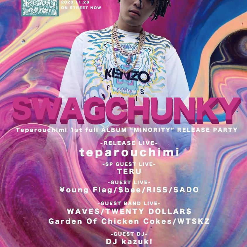 "SWAGCHUNKY  Teparouchimi 1st full ALBUM ""MINORITY"" RELEASE PARTY"