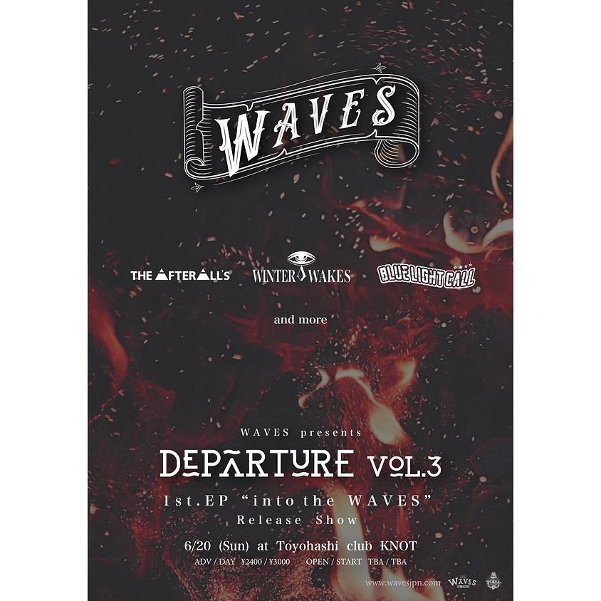 WAVES pre. Departure vol.3