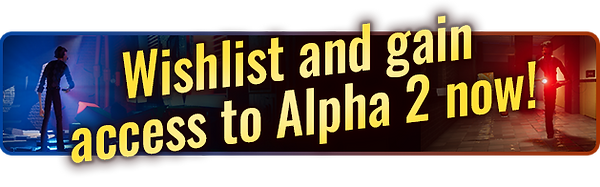 Wishlist and gain access to Alpha 2 now_