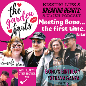 Bono's Birthday, Part 5: Meeting Bono... the first time.