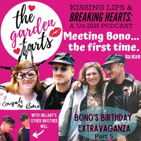 Bono's Birthday, Part 5: Meeting Bono... the first time.