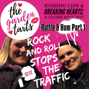 TART Talk: Rattle & Hum, Part 1: Rock and Roll Stops the Traffic