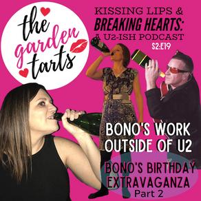 Bono's Birthday Party, Part 2: Bono's Work Outside of U2
