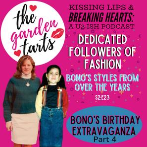 Bono's Birthday, Part 4: Dedicated Followers of Fashion