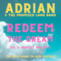 adrian & the promised land band redeem the dream now THE ROCK OPERA TO SAVE AMERICA VOL. 2