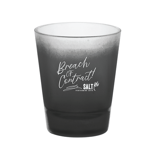 """""""Breach of Contract!"""" Shot Glass"""
