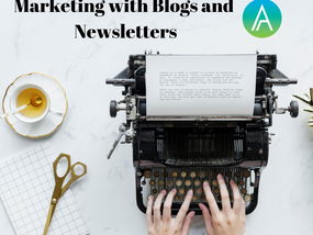 Marketing with Blogs and Newsletters