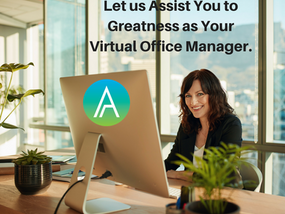 Virtual Office Manager - Assisting You to Greatness