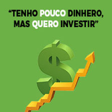 aprenda investir com pouco dinheiro.jpg