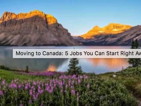 Moving to Canada: 5 Jobs You Can Start Right Away