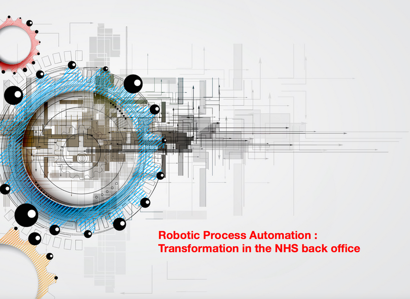 Robotic Process Automation: Transformation in the NHS back office
