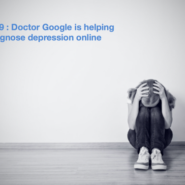 PHQ-9 : Doctor Google is helping to diagnose depression online