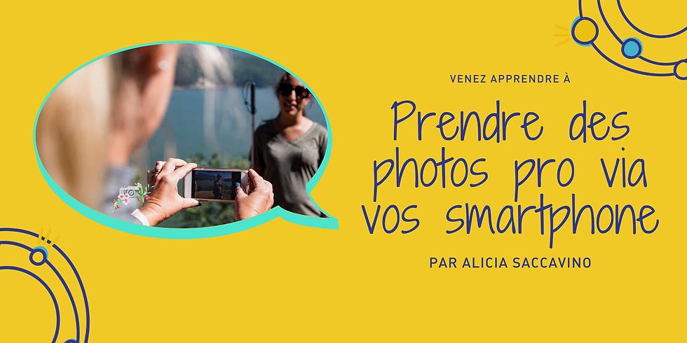 COMMENT PRENDRE DES PHOTOS PRO VIA SON SMARTPHONE