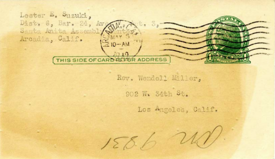 Above and below: Letter sent in May 1942 by Lester Suzuki at the Santa Anita Assembly Center to a friend in Los Angeles, Rev. Wendell Miller.