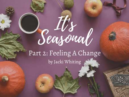Feeling A Change (Guest Post: Jacki Whiting)