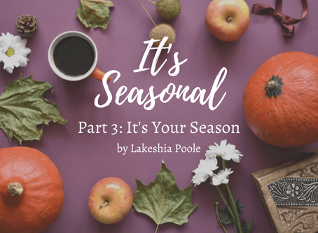 It's Your Season (Guest Post: Lakeshia Poole)