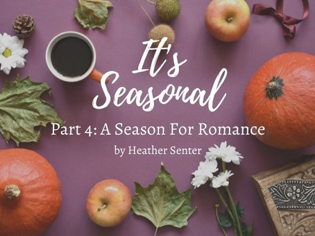 A Season For Romance (Guest Post: Heather Senter)