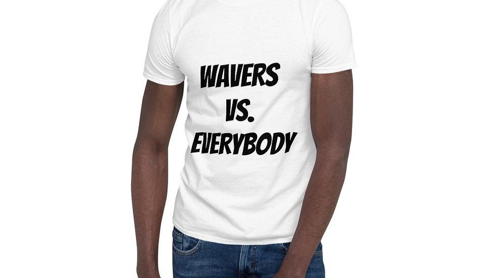 (WAVERS VS. EVERYBODY) Short-Sleeve Unisex T-Shirt