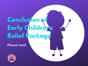 Conclusion of the Early Childcare Relief Package