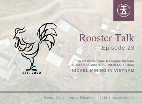 Nickel in Vietnam - Blackstone Minerals Limited (ASX: BSX) - Rooster Talk 23