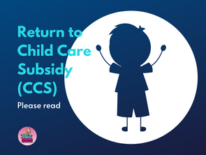 Return to Child Care Subsidy (CCS)